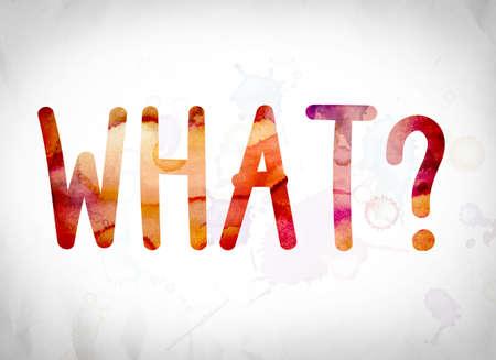 """""""뭐라고?""""라는 단어. 백서 배경 개념 및 테마 위에 수채화 물감으로 작성. 스톡 콘텐츠"""