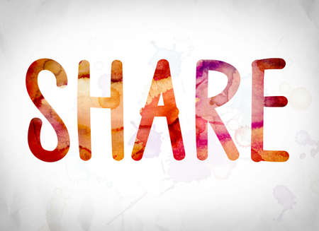 shared sharing: The word Share written in watercolor washes over a white paper background concept and theme.