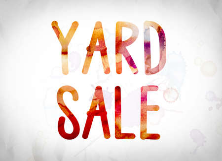 yard sale: The word Yard Sale written in watercolor washes over a white paper background concept and theme.