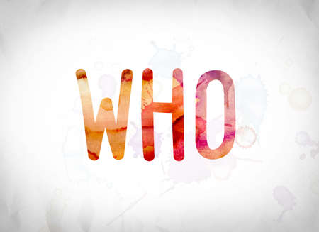 The word Who written in watercolor washes over a white paper background concept and theme.
