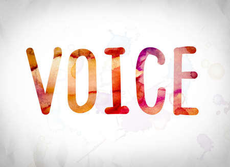 assert: The word Voice written in watercolor washes over a white paper background concept and theme. Stock Photo