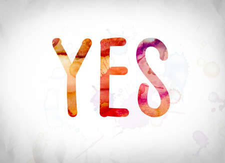 The word Yes written in watercolor washes over a white paper background concept and theme.
