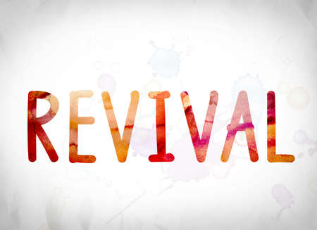 revive: The word Revival written in watercolor washes over a white paper background concept and theme.