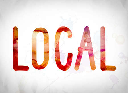 locality: The word Local written in watercolor washes over a white paper background concept and theme.