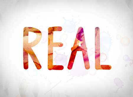 legitimate: The word Real written in watercolor washes over a white paper background concept and theme.