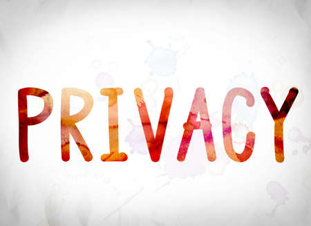 concealment: The word Privacy written in watercolor washes over a white paper background concept and theme.