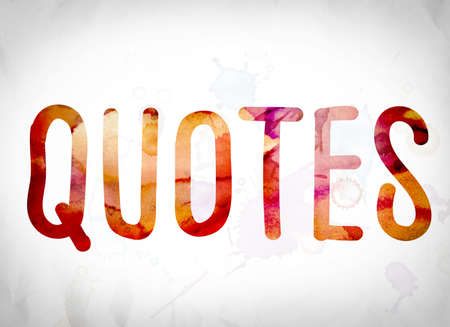 The word Quotes written in watercolor washes over a white paper background concept and theme.