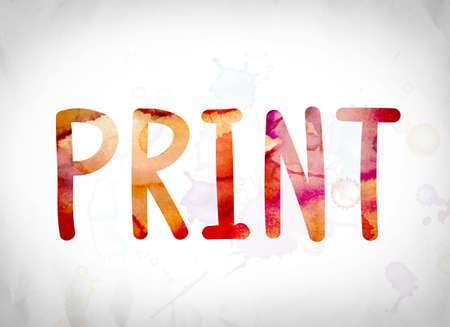 lithograph: The word Print written in watercolor washes over a white paper background concept and theme.