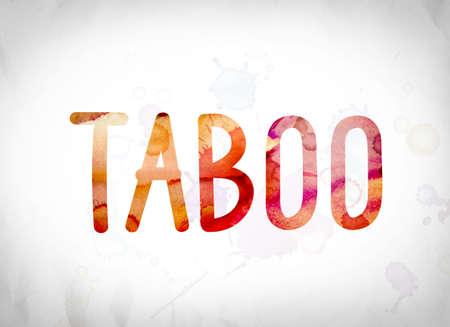 The word Taboo written in watercolor washes over a white paper background concept and theme. Stock Photo