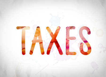The word Taxes written in watercolor washes over a white paper background concept and theme.