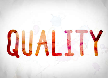 water quality: The word Quality written in watercolor washes over a white paper background concept and theme.