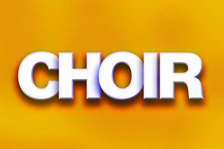 The word Choir written in white 3D letters on a colorful background concept and theme.