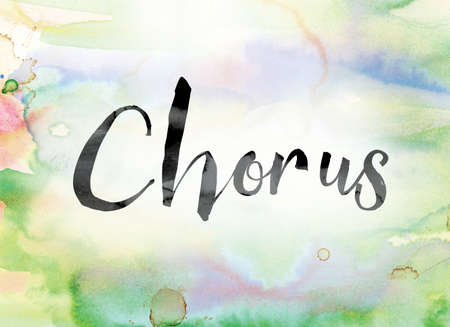 harmonize: The word Chorus painted in black ink over a colorful watercolor washed background concept and theme. Stock Photo