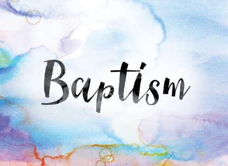 """다채로운 물감 위에 검정 잉크로 칠해진 단어 """"침례""""는 배경 개념과 주제를 씻어 냈습니다. 스톡 콘텐츠"""