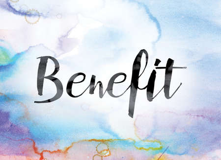 insurance themes: The word Benefit painted in black ink over a colorful watercolor washed background concept and theme.