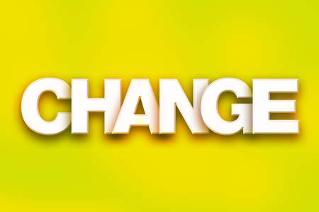 The word Change written in white 3D letters on a colorful background concept and theme.