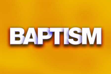 The word Baptism written in white 3D letters on a colorful background concept and theme. Stock Photo