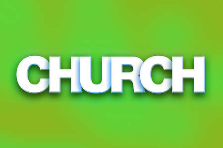 The word Church written in white 3D letters on a colorful background concept and theme.