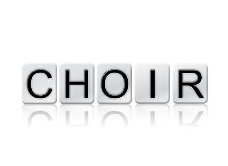 harmonize: The word Choir written in tile letters isolated on a white background.