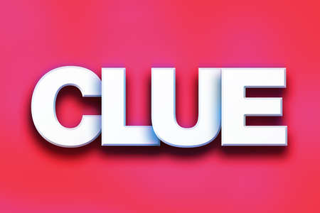 clue: The word Clue written in white 3D letters on a colorful background concept and theme.