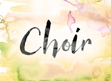 The word Choir painted in black ink over a colorful watercolor washed background concept and theme.