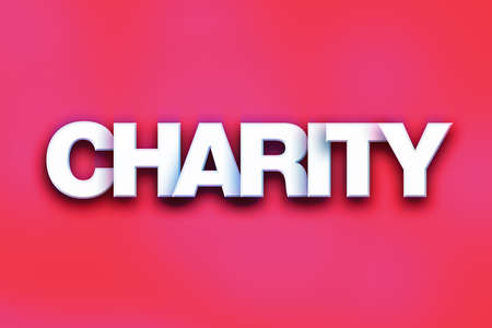 The word Charity written in white 3D letters on a colorful background concept and theme.