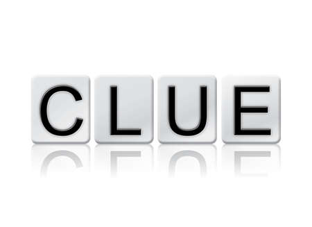 sleuth: The word Clue written in tile letters isolated on a white background.