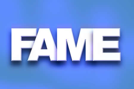 stardom: The word Fame written in white 3D letters on a colorful background concept and theme.