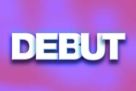 kickoff: The word Debut written in white 3D letters on a colorful background concept and theme. Stock Photo
