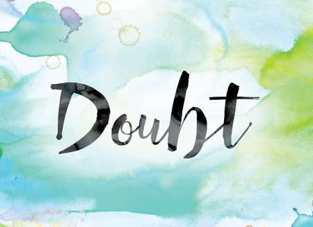 The word Doubt painted in black ink over a colorful watercolor washed background concept and theme.