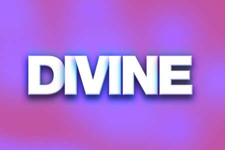 godlike: The word Divine written in white 3D letters on a colorful background concept and theme.