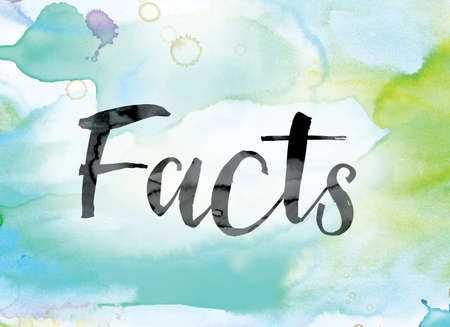 The word Facts painted in black ink over a colorful watercolor washed background concept and theme. Stock Photo