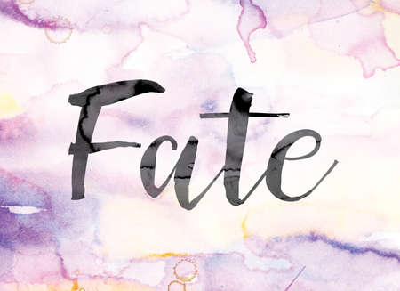 fate: The word Fate painted in black ink over a colorful watercolor washed background concept and theme.