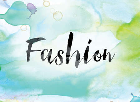 craze: The word Fashion painted in black ink over a colorful watercolor washed background concept and theme.