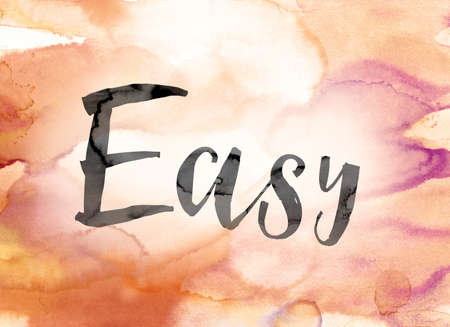 The word Easy painted in black ink over a colorful watercolor washed background concept and theme.