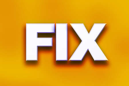 The word Fix written in white 3D letters on a colorful background concept and theme.
