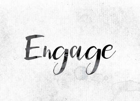 partake: The word Engage concept and theme painted in watercolor ink on a white paper. Stock Photo