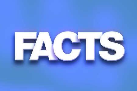 """Le mot """"Faits"""" écrit en lettres blanches 3D sur un concept et un thème de fond coloré. Banque d'images - 64650060"""