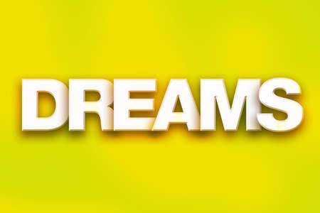 The word Dreams written in white 3D letters on a colorful background concept and theme.