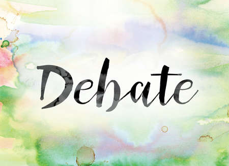 rebuttal: The word Debate painted in black ink over a colorful watercolor washed background concept and theme. Stock Photo
