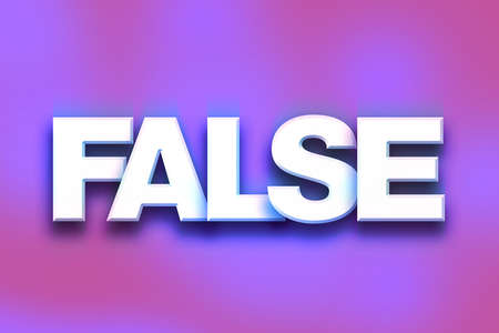 bogus: The word False written in white 3D letters on a colorful background concept and theme. Stock Photo