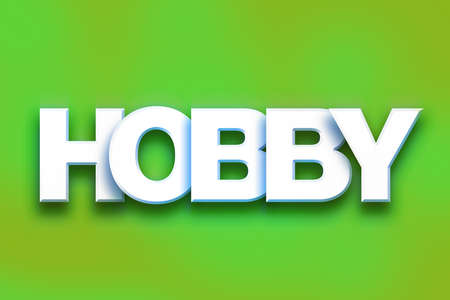 The word Hobby written in white 3D letters on a colorful background concept and theme.