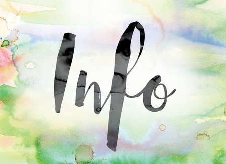 The word Info painted in black ink over a colorful watercolor washed background concept and theme.