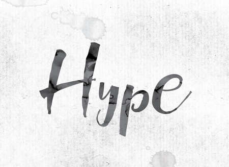 hype: The word Hype concept and theme painted in watercolor ink on a white paper.