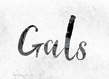 gals: The word Gals concept and theme painted in watercolor ink on a white paper.