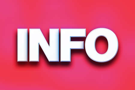 The word Info written in white 3D letters on a colorful background concept and theme.