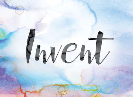 conceive: The word Invent painted in black ink over a colorful watercolor washed background concept and theme.