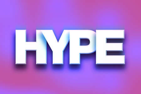 hype: The word Hype written in white 3D letters on a colorful background concept and theme. Stock Photo