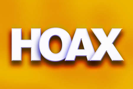 The word Hoax written in white 3D letters on a colorful background concept and theme.