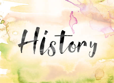yesteryear: The word History painted in black ink over a colorful watercolor washed background concept and theme. Stock Photo
